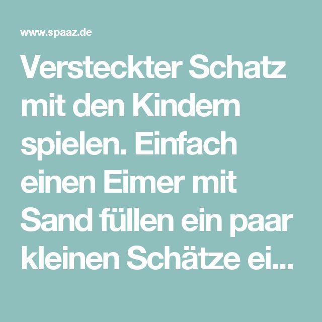Versteckter Schatz mit den Kindern spielen. Einfach einen Eimer mit Sand füllen ein paar kleinen Schätze einbuddeln und los gehts . Foto veröffentlicht von HobbyKoechin auf Spaaz.de