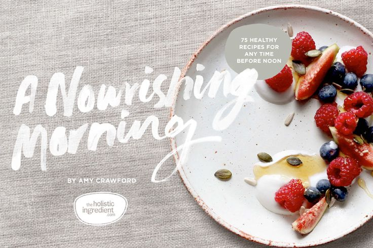 NEW RELEASE! 'A Nourishing Morning' eBook has landed! - The Holistic Ingredient.