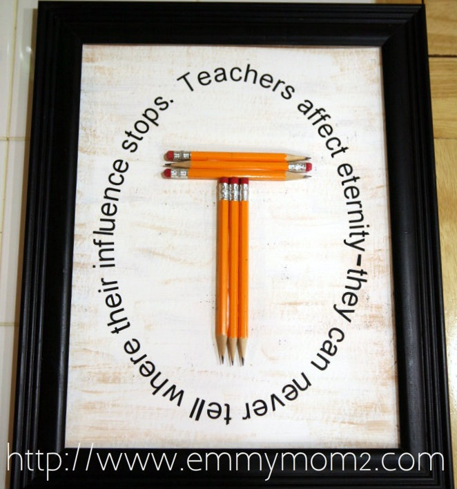 Teacher appreciation gift  Letter for their last name made with pencils, and great quote about teachers