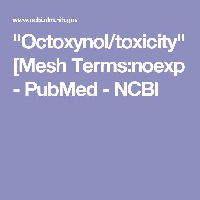 """Octoxynol/toxicity"" [Mesh Terms:noexp - PubMed - NCBI"