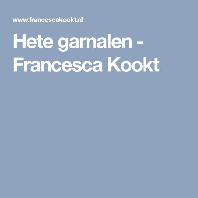 Hete garnalen - Francesca Kookt
