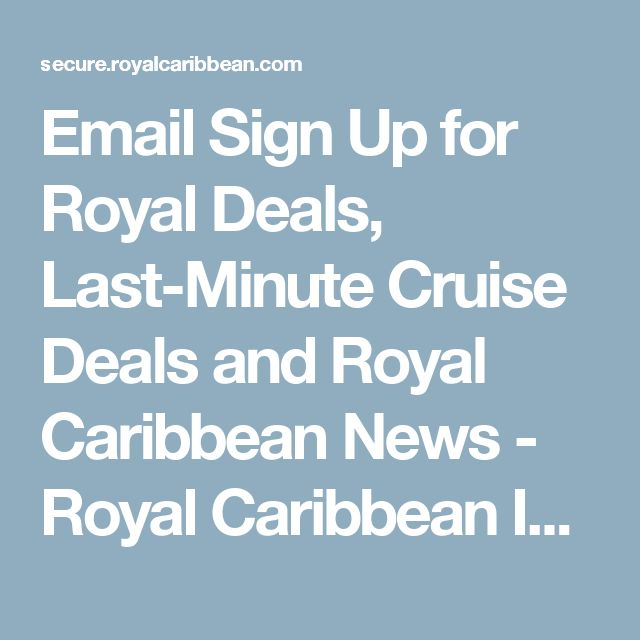 Email Sign Up for Royal Deals, Last-Minute Cruise Deals and Royal Caribbean News - Royal Caribbean International