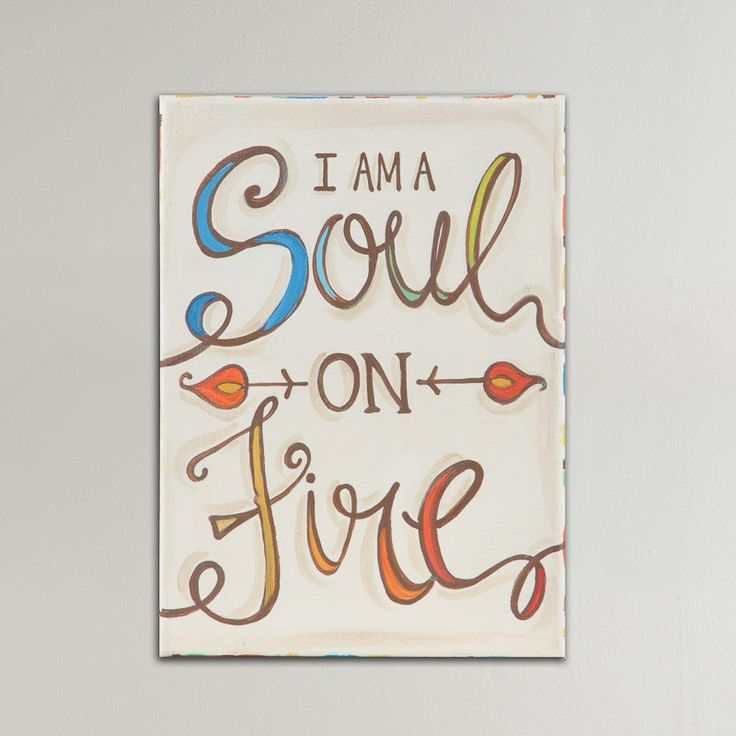 I Am A Soul On Fire Canvas