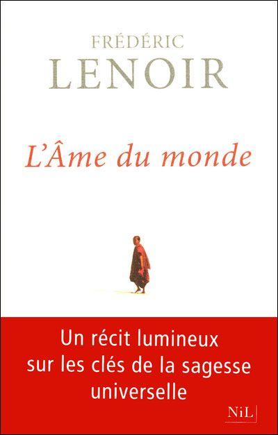 L'âme du monde - Frédéric Lenoir