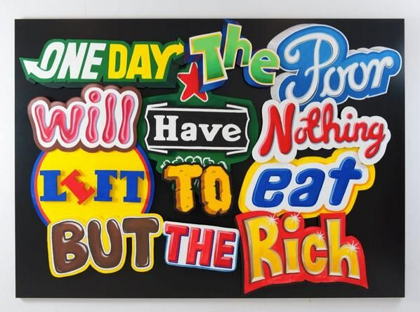 one day the poor will have nothing left to eat but the rich - Jani leinonen