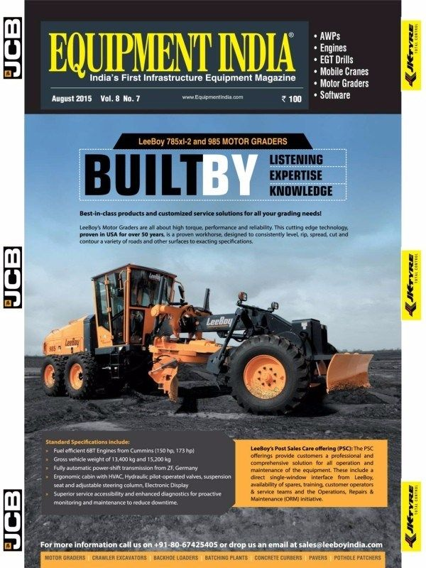 EQUIPMENT INDIA August 2015 Issue- BUILT BY: Listing, Expertise, Knowledge | AWP's | Engines | EGT Drills | Mobile Cranes | Motor Graders | Software.  #EquipmentIndia #MobileCranes #MotorGraders