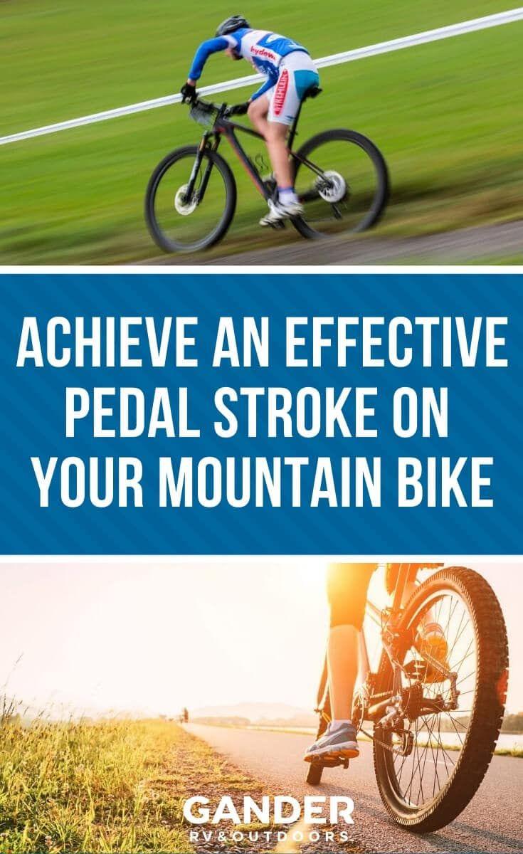 Achieve An Effective Pedal Stroke On Your Mountain Bike Mountain