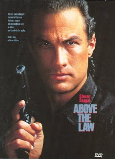 You may be above the law but you ain't above my law.... Steven Segal as Nico