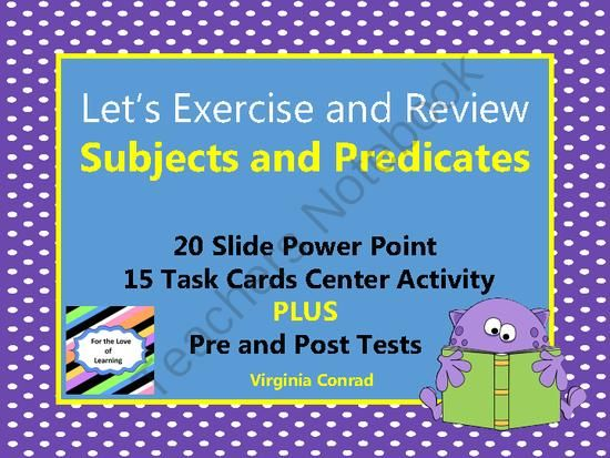 Lets Exercise and Review:  Subjects and Predicates from Back to Basic Skills on TeachersNotebook.com -  (39 pages)  - slide show, task cards, and more for teaching or reviewing subjects and predicates---all with a little exercise