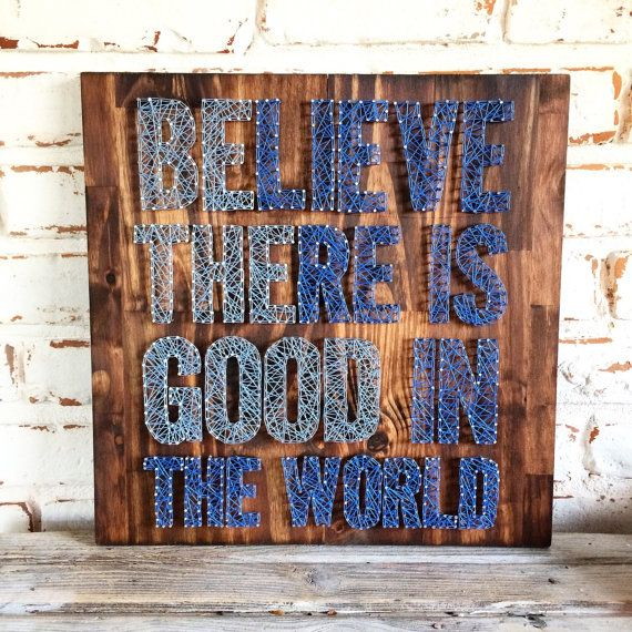 Believe there is good in the world string art: by WoodlandLane