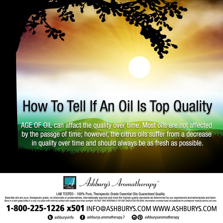 How To Tell If An Oil Is Top Quality: AGE OF OIL can affect the quality over time. Most oils are not affected by the passage of time; however, the citrus oils suffer from a decrease in quality over time and should always be as fresh as possible. https://www.ashburys.com/ #ashburysaromatherapy
