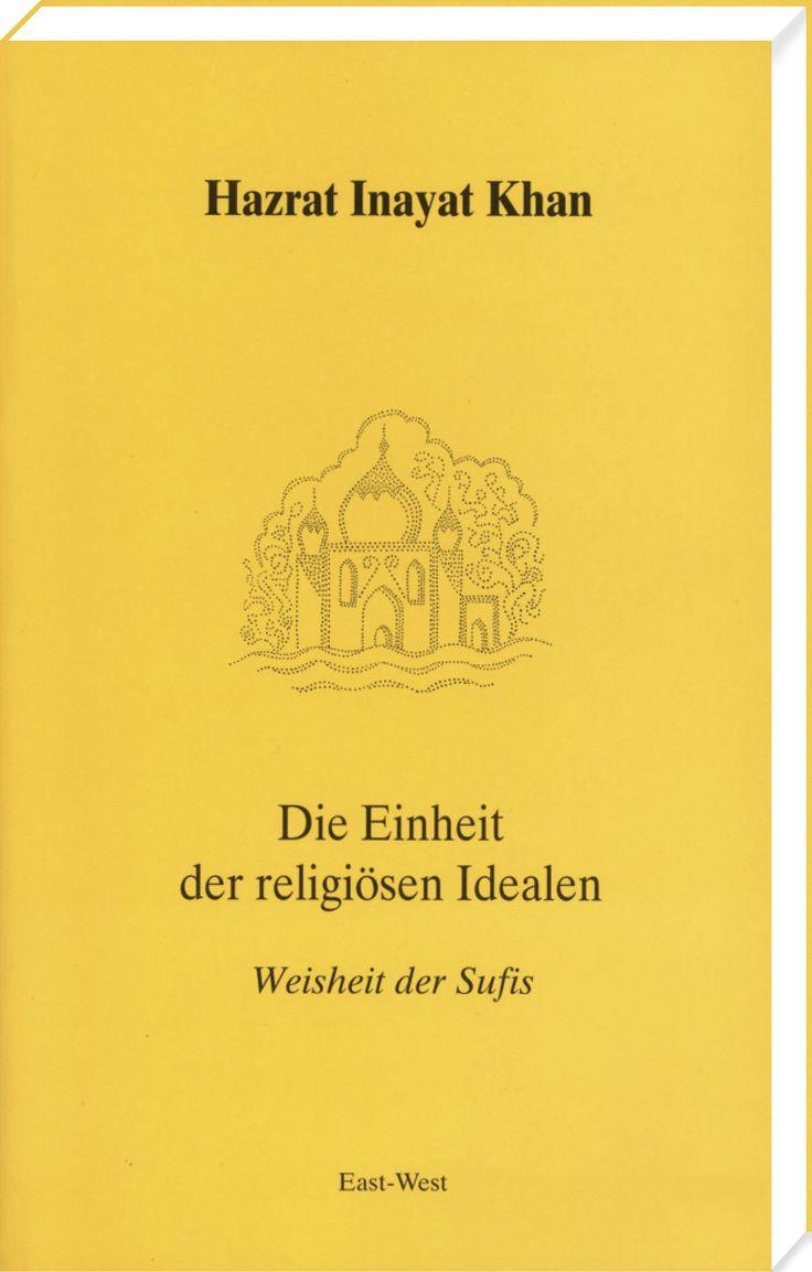 Die Einheit der religiösen Ideale - Weisheit der Sufis von Hazrat Inayat Khan.  Zentrales Thema ist die mystische Sichtweise der Einheit in der Vielfalt der Religionen, nicht im Sinne der Schaffung einer neuen Einheitsreligion, sondern als Gewahrwerden des Stroms der einen, ewigen Weisheit, der sich in den Botschaften der großen Lehrer der Menschheit offenbart und ... http://www.verlag-heilbronn.de/b%C3%BCcher/hazrat-inayat-khan/die-einheit-der-religi%C3%B6sen-ideale/