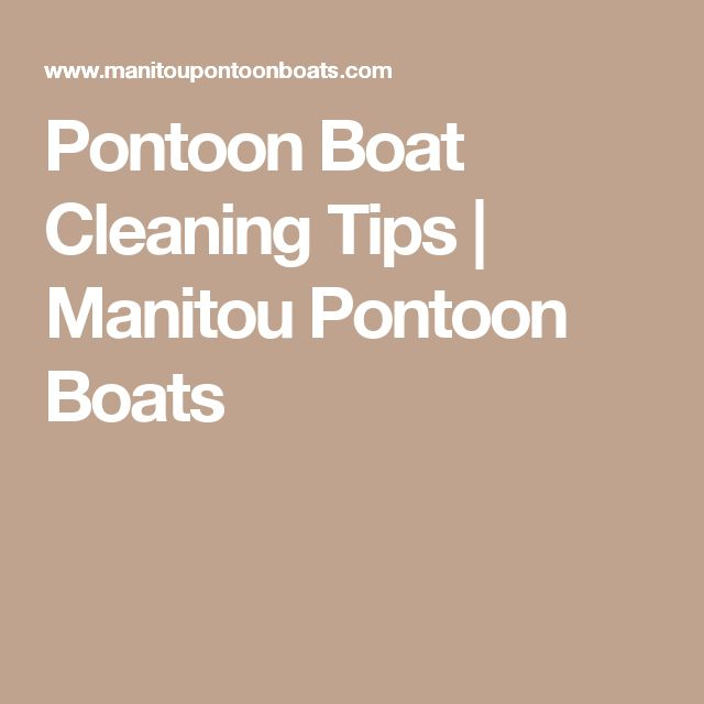 Pontoon Boat Cleaning Tips | Manitou Pontoon Boats