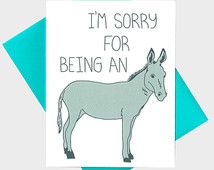 Funny Apology Card - I'm Sorry For Being An Ass - Forgive Me Card - I'm Sorry Card - Humor Card - Donkey Card - Funny I'm Sorry Card