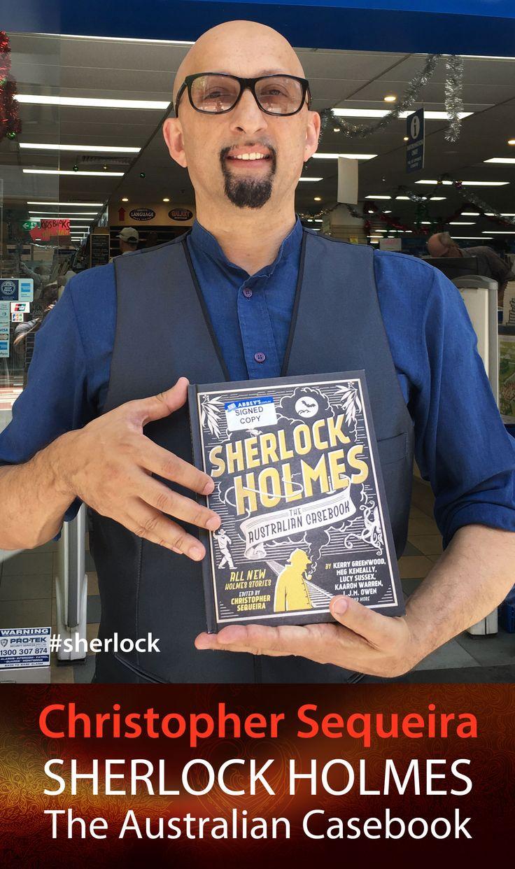 Christopher Sequeira with SHERLOCK HOLMES: The Australian Casebook. #abbeysbookshop #131york #Sydney #crime #fiction #sherlock