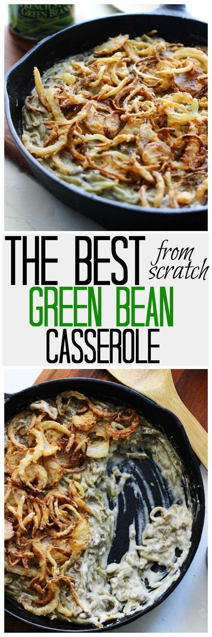 The BEST Green Bean Casserole - Made from scratch and 100x better than the canned version!