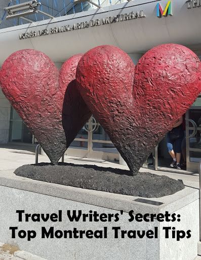 Travel Writers' Secrets: Top Montreal Travel Tips