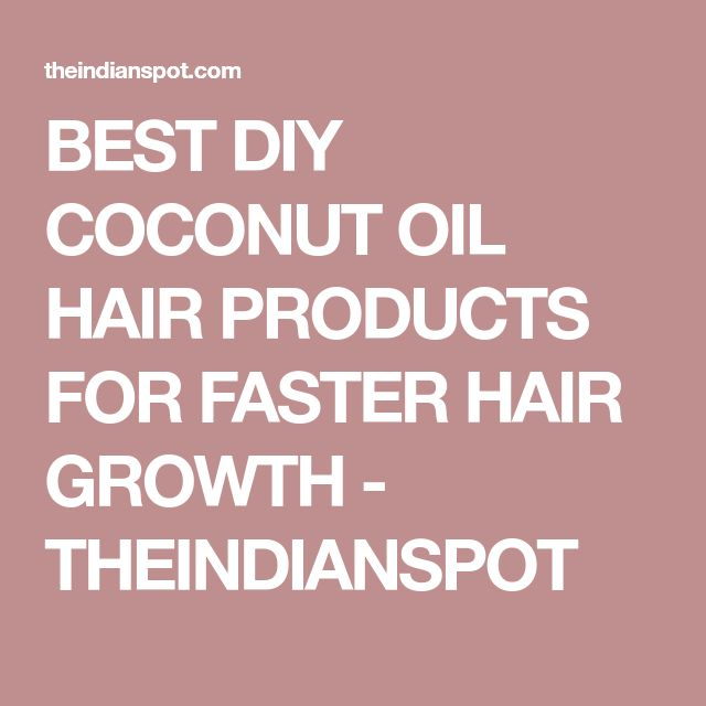 BEST DIY COCONUT OIL HAIR PRODUCTS FOR FASTER HAIR GROWTH - THEINDIANSPOT