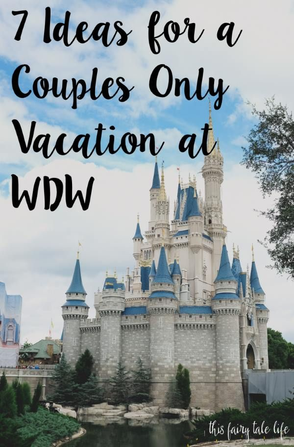 7 Ideas for a Couples Only Vacation at Walt Disney World