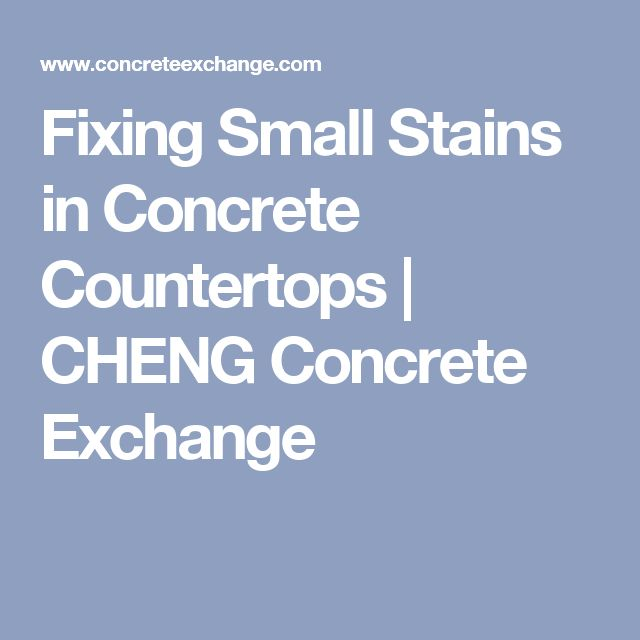 Fixing Small Stains in Concrete Countertops | CHENG Concrete Exchange
