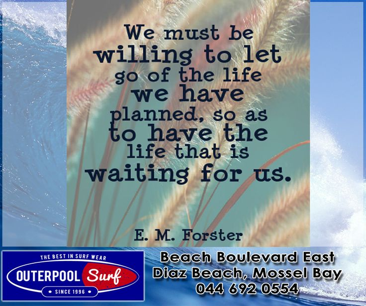 """ We must be willing to let go of the life we have planned, so as to have the life that is waiting for us."" - E. M. Forster.  #Quotes #Life"