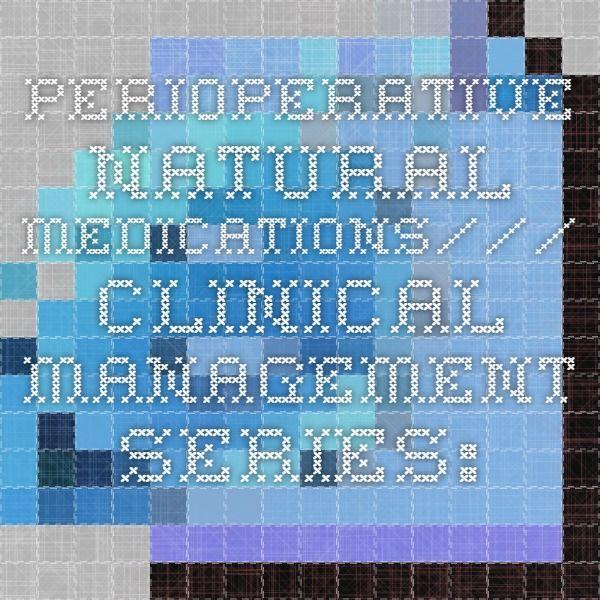 Perioperative natural medications/// Clinical Management Series: Natural Medicines Comprehensive Database