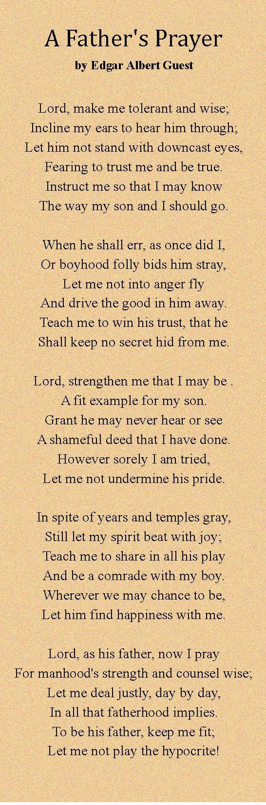 A Father's Prayer -by Edgar A. Guest Such a powerful ...