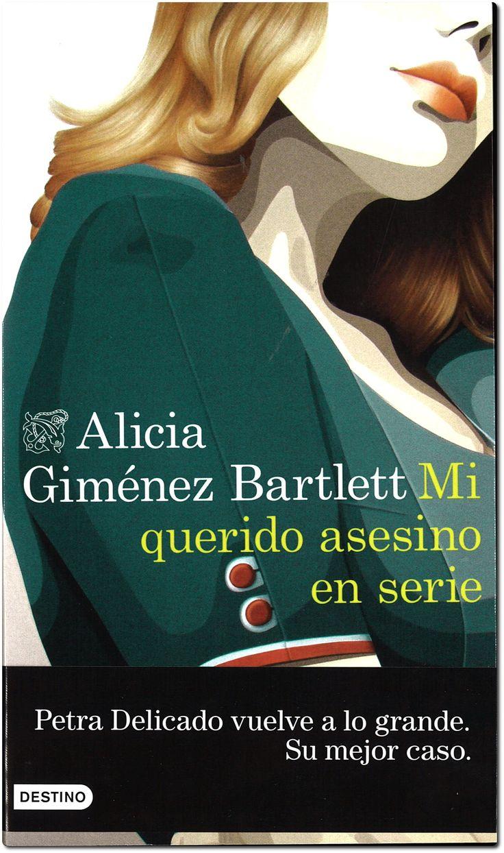 Mi querido asesino en serie  / Alicia Giménez Bartlett. Destino, 2017