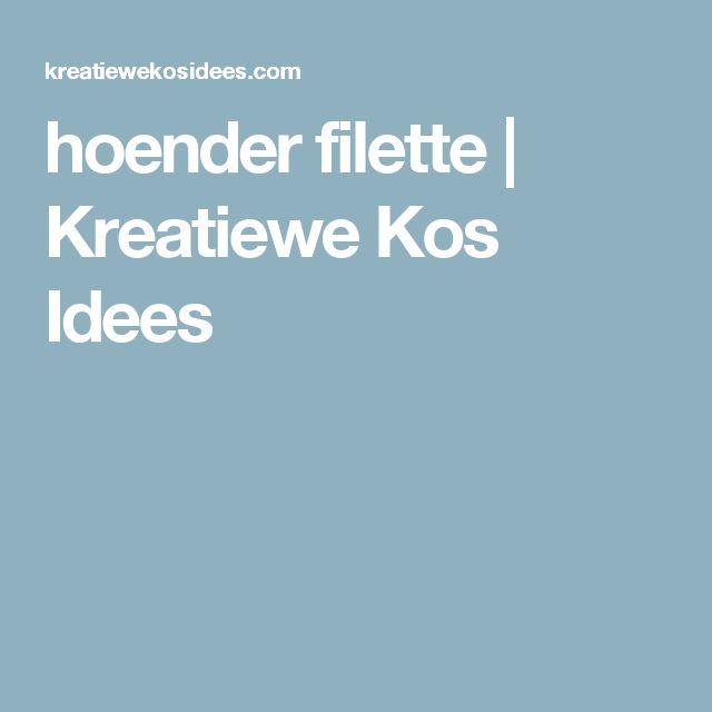 hoender filette | Kreatiewe Kos Idees