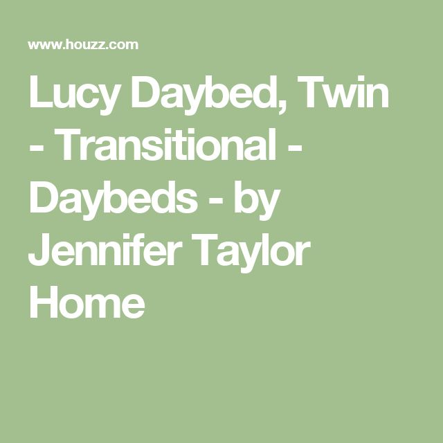 Lucy Daybed, Twin - Transitional - Daybeds - by Jennifer Taylor Home