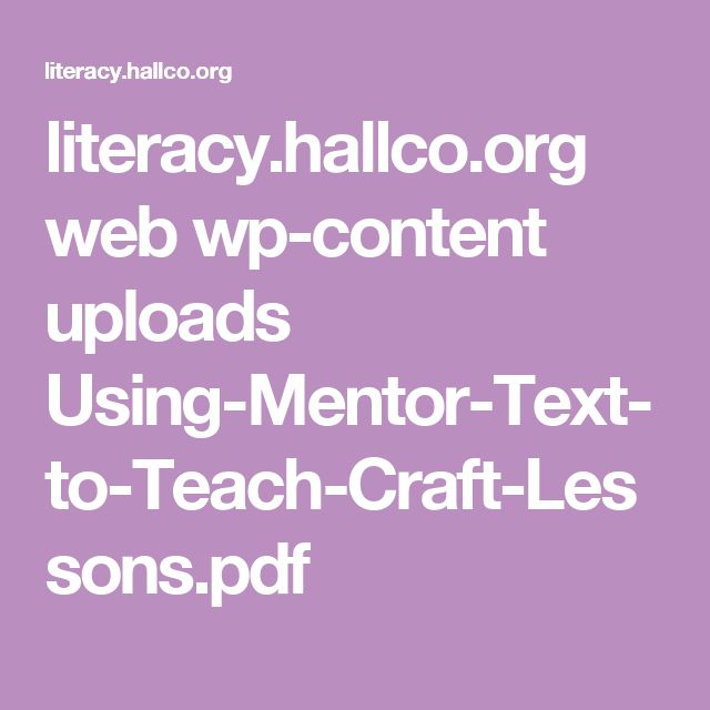 literacy.hallco.org web wp-content uploads Using-Mentor-Text-to-Teach-Craft-Lessons.pdf