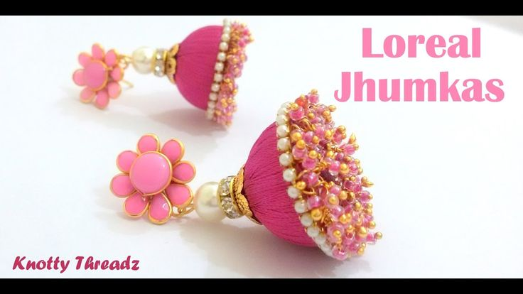 How to make Silk Thread Pink Loreal Jhumkas at Home | Tutorials !!