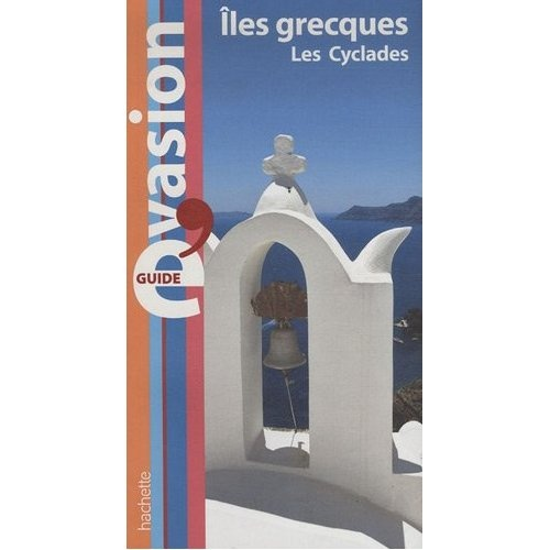 The Hachette Official Cyclades Travel guide written by my absolutely fond of Greece cousin, Maud Vidal-Naquet