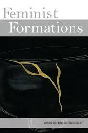 Make sure to take a look at the latest issue of Feminist Formations (29.3)! The journal is edited by Dr.Patti Duncan, Associate Professor of WGSS.