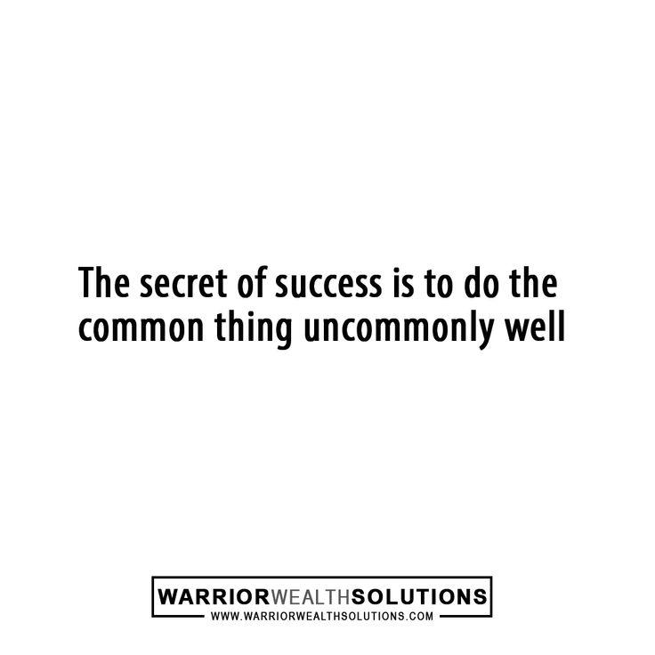 The secret to success. #Success #successquotes #motivation #motivationalquotes #motivational #inspiration #inspirational #InspirationalQuotes #business #ceolife #Mentoring #coach #marketing #military #thinblueline #Warrior #chrisjackson #master #influenster #king #businessowner #warriorwealthsolutions #value #man