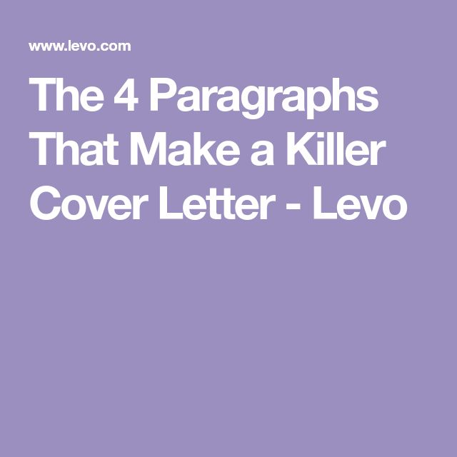 The 4 Paragraphs That Make a Killer Cover Letter - Levo #Coverletters