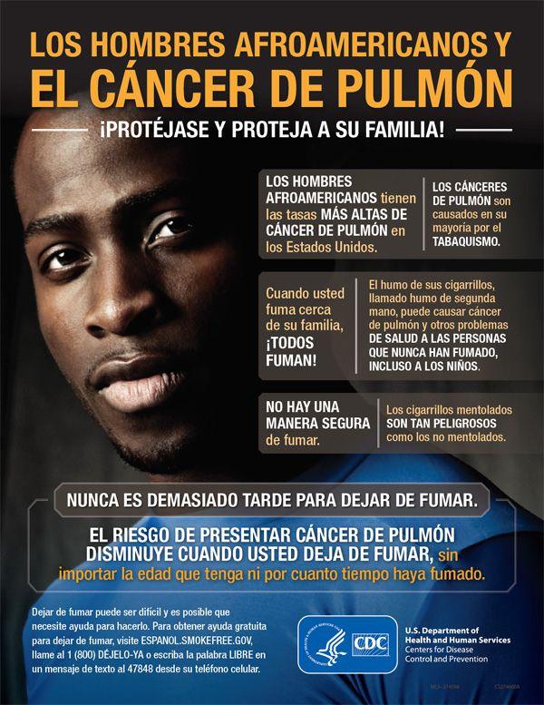 Los hombres afroamericanos tienen las tasas más altas de cáncer de pulmón en los Estados Unidos. Los cánceres de pulmón son causados en su mayoría por el tabaquismo. Nunca es demasiado tarde para dejar de fumar.