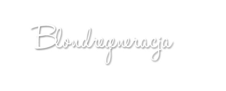 Blondregeneracja blog | www.blondregeneracja.com