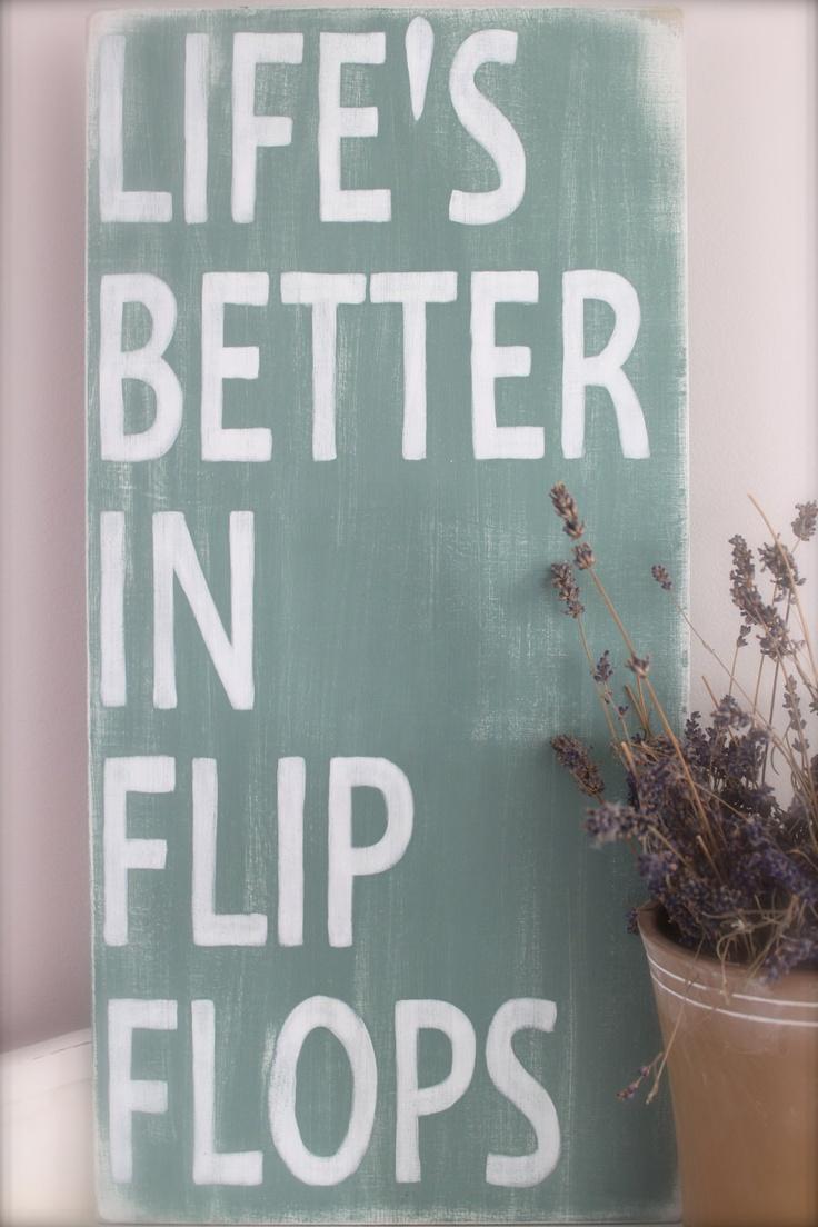 """""""Life's Better in Flip Flops"""""""
