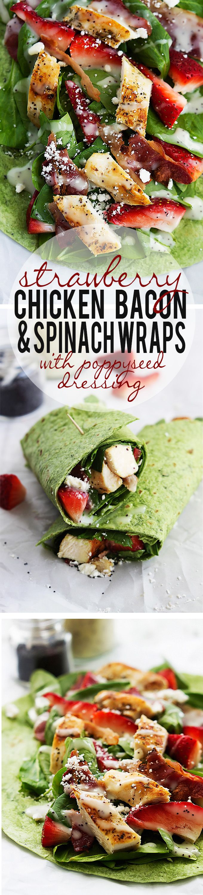 Strawberry chicken bacon & spinach wraps with creamy poppyseed dressing. Easy, fast, healthy, and soooo delicious.
