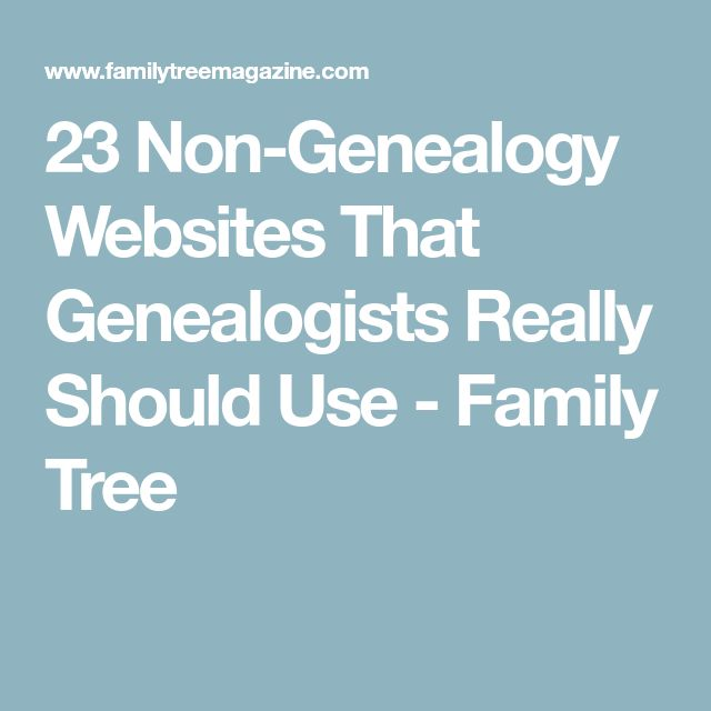 23 Non-Genealogy Websites That Genealogists Really Should Use - Family Tree