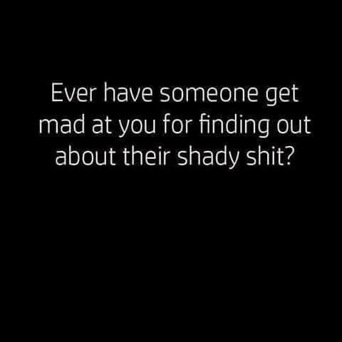 Yes I have and it's hilarious how they did not like that shit. Trying to flip that shit on me like it was my fault. Crazy. When you don't give any hope to someone, don't expect them to stay.