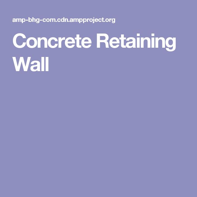 Best 20 Concrete Retaining Walls Ideas On Pinterest