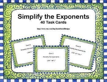 These 40 task cards will provide practice for your students in simplifying exponents using the power of products rule. Included are the student sheet and answer key.