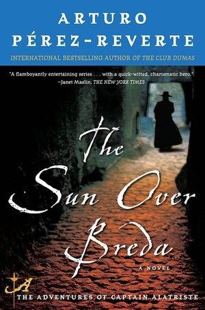 The Sun Over Breda (Capitan Alatriste Series #3)