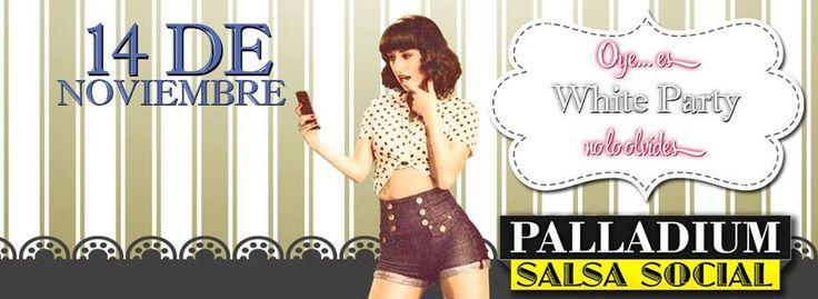 Palladium Salsa Social | White Party | Viernes 14 de Noviembre 21:00 hr. | Salón Teatro Ferrocarrilero