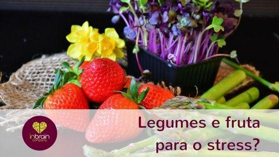 Sabia que os legumes e a fruta têm um papel protector do stress?