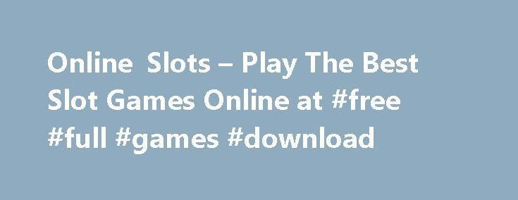 Online Slots – Play The Best Slot Games Online at #free #full #games #download http://game.remmont.com/online-slots-play-the-best-slot-games-online-at-free-full-games-download/  Play Slots Online A company called Stillman and Pitt, based in Brooklyn, New York, invented a 5-reel game in 1891 using 50 playing cards based on Poker. They marketed this game to bars in the New York City area and it become very popular. The prizes were determined by the bars themselves, rather than by…
