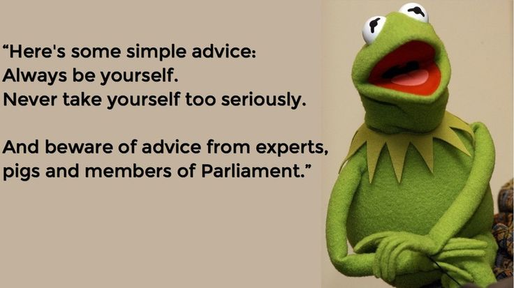 "Ha!  ""Beware of advice from experts, pigs, and members of Parliament."" :)"