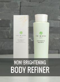 Beautiful, bright skin with the TeMana Noni Brightening Body Refiner